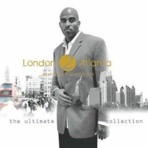 Album  Cover Anthony Antoine - London 2 Atlanta: The Ultimate Collection on FLAMEBOI Records from 2012