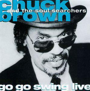 Album  Cover Chuck Brown And The Soul Searchers - Go Go Swing Live on FUTURE SOUND Records from 1995