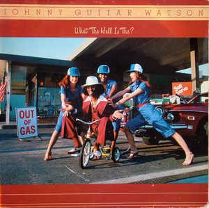 Album  Cover Johnny Guitar Watson - What The Hell Is This? on DJM Records from 1979