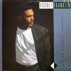 Album  Cover Rodney Franklin - Diamond Inside Of You on JIVE/NOVUS Records from 1988