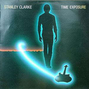 Album  Cover Stanley Clarke - Time Exposure on EPIC Records from 1984