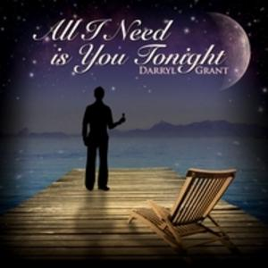 Album  Cover Darryl Grant - All I Need Is You Tonight on STEALS BROTHERS MUSIC Records from 2011