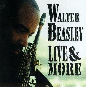 Album  Cover Walter Beasley - Live & More on IGNITION Records from 1996