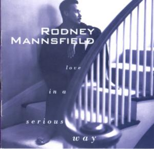 Album  Cover Rodney Mannsfield - Love In A Serious Way on A&M Records from 1993