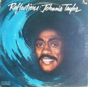 Album  Cover Johnnie Taylor - Reflections on RCA Records from 1979