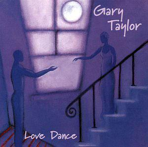Album  Cover Gary Taylor - Love Dance on MORNING CREW / EXPANSION Records from 1998