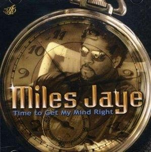 Album  Cover Miles Jaye - Time To Get My Mind Right on BLACK TREE Records from 2009