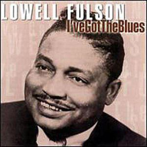Front Cover Album Lowell Fulson - I've Got the Blues