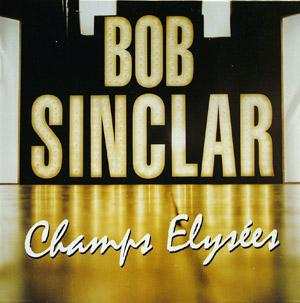 Album  Cover Bob Sinclar - Champs Elysée on MIGHTY BOP Records from 2000