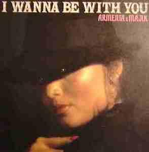 Album  Cover Armenta & Majik - I Wanna Be With You on SAVOIR FAIRE / CANYON Records from 1983