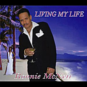 Album  Cover Ronnie Mcneir - Living My Life on SUNSET ISLAND Records from 2011