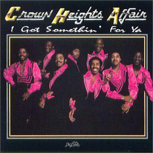 Album  Cover Crown Heights Affair - I Got Somethin' For Ya on DE-LITE Records from 1982