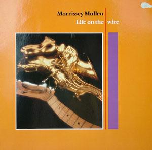 Album  Cover Morrissey Mullen - Life On The Wire on BEGGARS BARQUET Records from 1982