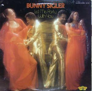 Album  Cover Bunny Sigler - Let Me Party With You on GOLD MIND Records from 1978