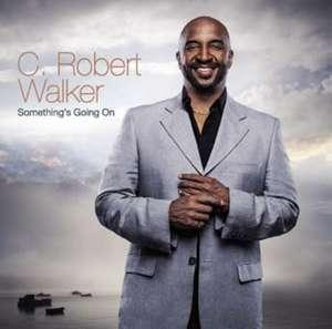 Album  Cover C Robert Walker - Somethings Going On on EXPANSION Records from 2013