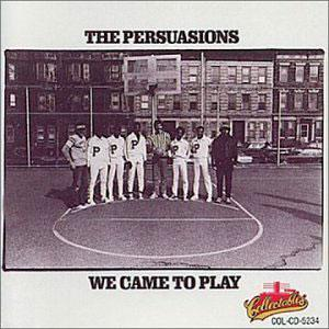 Album  Cover The Persuasions - We Came To Play on CAPITOL Records from 1971