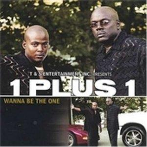 Album  Cover 1+1 - Wanna Be The One on T&S ENTERTAINMENT Records from 2002