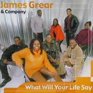 Front Cover Album James Grear & Company - What Will Your Life Say