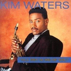 Album  Cover Kim Waters - All Because Of You on BLUE MOOD Records from 1990