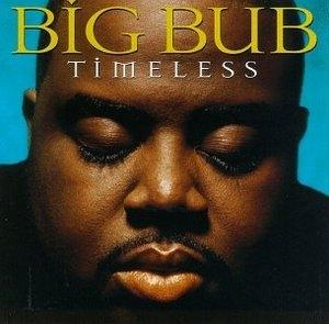 Album  Cover Big Bub - Timeless on FONTANA UNIVERSAL Records from 1997