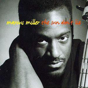 Album  Cover Marcus Miller - The Sun Don't Lie on PRA Records from 1993