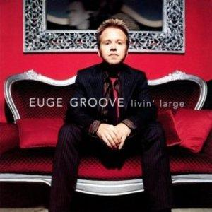 Front Cover Album Euge Groove - Livin' Large