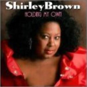 Album  Cover Shirley Brown - Holding My Own on MALACO Records from 2000