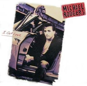 Front Cover Album Michael Rodgers - I Got Love