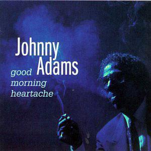 Album  Cover Johnny Adams - Good Morning Heartache on ROUNDER Records from 1993