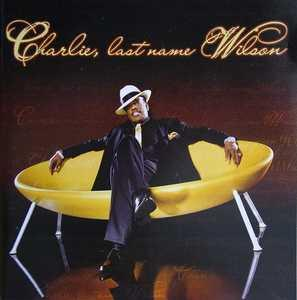 Album  Cover Charlie Wilson - Charlie, Last Name Wilson on JIVE, ZOMBA Records from 2005