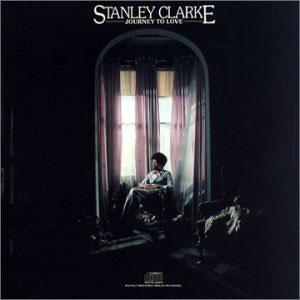 Album  Cover Stanley Clarke - Journey To Love on EPIC Records from 1975
