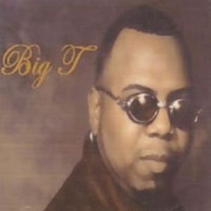 Album  Cover Big T - Big T on R & S, INC Records from 2003