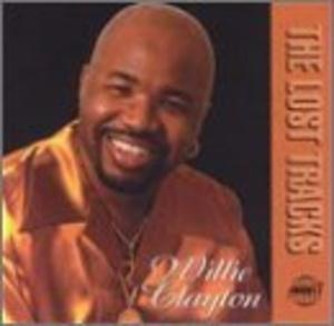 Front Cover Album Willie Clayton - The Lost Tracks