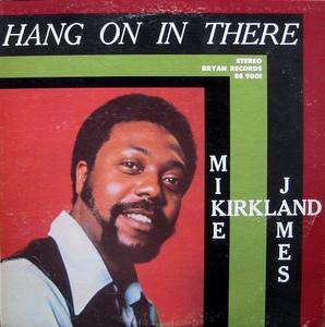 Album  Cover Mike James Kirkland - Hang On In There on BRYAN Records from 1972