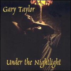 Album  Cover Gary Taylor - Under The Night Light on MORNING CREW Records from 2001