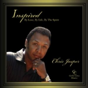 Album  Cover Chris Jasper - Inspired By Love, By Life, By The Spirit on GOLD CITY, INC. Records from 2013