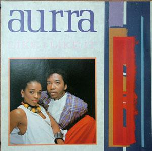Album  Cover Aurra - Like I Like It on 10 RECORDS Records from 1985