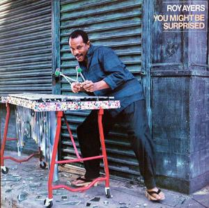 Album  Cover Roy Ayers - You Might Be Surprised on COLUMBIA (CBS) Records from 1985