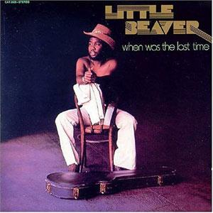 Album  Cover Little Beaver - When Was The Last Time on CAT Records from 1976