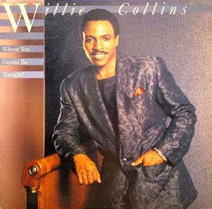 Album  Cover Willie Collins - Where You Gonna Be Tonight? on CAPITOL Records from 1986