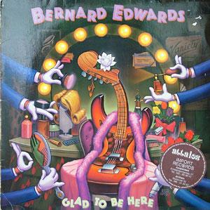 Front Cover Album Bernard Edwards - Glad To Be Here