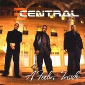 Album  Cover 3 Central - A Feelin' Inside on 3 CENTRAL Records from 2008