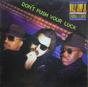 Front Cover Album Wally Jump Jr & The Criminal Element - Don't Push Your Luck