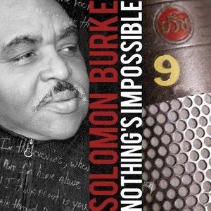 Album  Cover Solomon Burke - Nothings Impossible on E1 Records from 2010