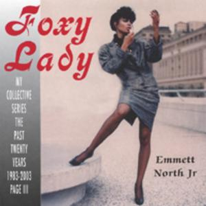 Album  Cover Emmett North Jr - Foxy Lady on NORTH STAR MUSIC/NSM Records from 2003