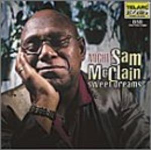 Album  Cover Mighty Sam Mcclain - Sweet Dreams on TELARC Records from 2001