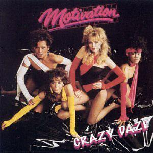 Album  Cover Motivation - Crazy Daze on UNIDISC Records from 1983