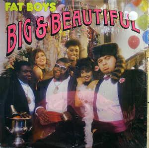 Album  Cover Fat Boys - Big & Beautiful on SUTRA Records from 1986