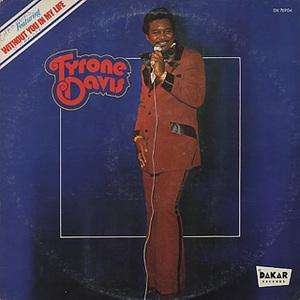 Album  Cover Tyrone Davis - Without You In My Life on DAKAR Records from 1973