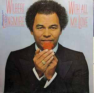 Album  Cover Wilbert Longmire - With All My Love on CBS Records from 1980